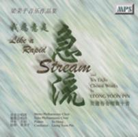 我愿意是急流及通俗合唱曲十首 = Like a rapid stream and ten light choral works by Leong Yoon Pin
