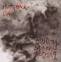 Humpback Oak : pain-stained morning
