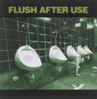 Flush after use