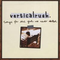 Vertical Rush : songs for the girls we never dated