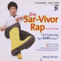 """The Sar-Vivor rap : by PCK Pte Ltd """"don't play play, fight SARS today"""""""