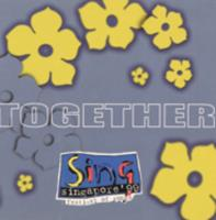 Together : Sing Singapore '99 : festival of songs