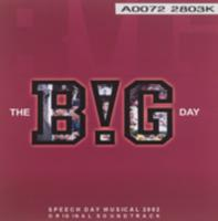 The BiG Day : Speech Day Musical 2002 original soundtrack