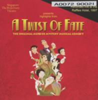 A twist of fate : the original murder mystery musical comedy