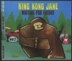 King Kong Jane : waiting for Friday