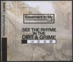 See the rhyme in the dirt & grime