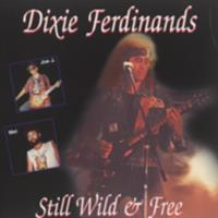 Dixie Ferdinands : still wild & free