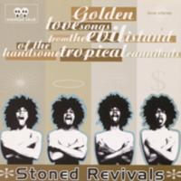 Stoned Revivals : golden lovesongs from the evil island of the handsome tropical cannibals