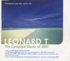 Leonard T : the compiled works of 2001