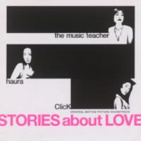 Stories about love : original motion picture soundtrack