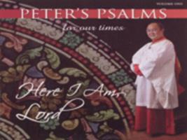 Peter's psalms for our times : here I am, Lord, vol. one