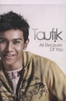 Taufik : all because of you