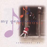 My generation, my music : songfest '96
