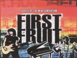 First fruit : voices of the new generation