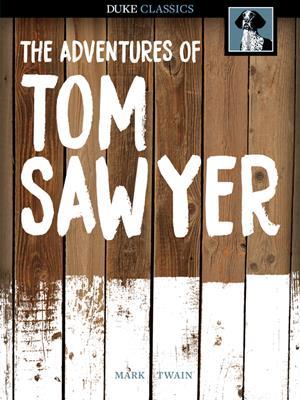 The adventures of tom sawyer [electronic resource] : Tom sawyer and huck finn series, book 1. Mark Twain.
