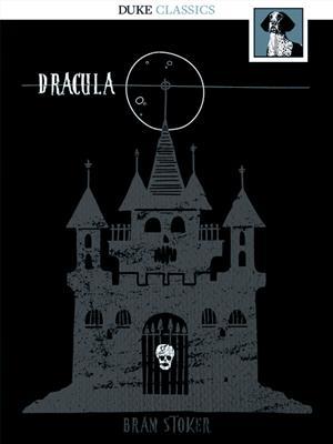 Dracula  [electronic resource]. Bram Stoker.