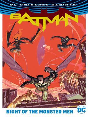 Batman: night of the monster men [electronic resource]. Tim Seeley.