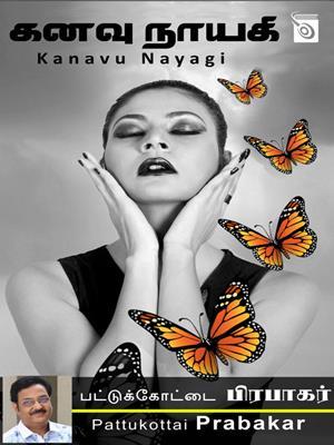 Kanavu nayagi [electronic resource]. Pattukottai Prabakar.