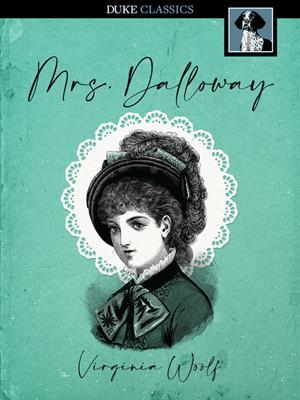 Mrs. dalloway [electronic resource]. Virginia Woolf.