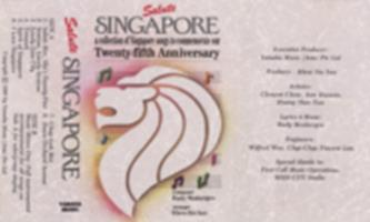 Salute Singapore : a collection of Singapore songs to commemorate our 25th anniversary