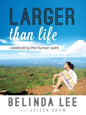 Larger than life . Belinda Lee.