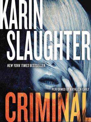 Criminal  : A Novel. Karin Slaughter.