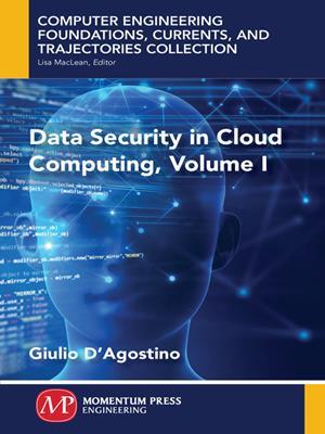 Data security in cloud computing, volume i . Giulio D'Agostino.