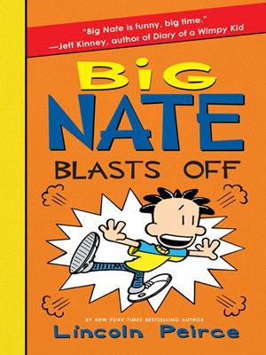 Big nate blasts off  : Big Nate Series, Book 8. Lincoln Peirce.