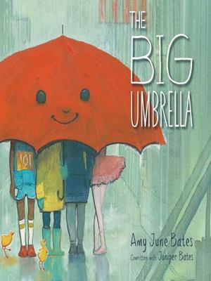 The big umbrella . Amy June Bates.