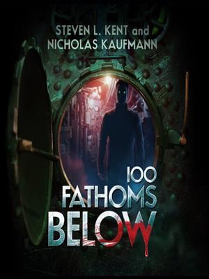 100 fathoms below . Steven L Kent.