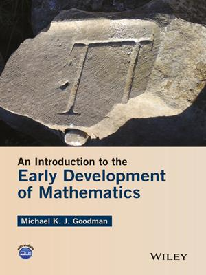 A glance at the history of mathematics  : A Gentle Introduction to the Early Development of Mathematics. Michael K. J Goodman.