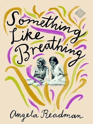 Something like breathing . Angela Readman.