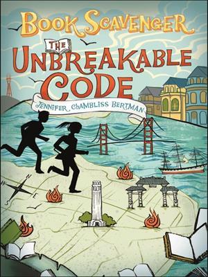 The unbreakable code  : Book Scavenger Series, Book 2. Jennifer Chambliss Bertman.