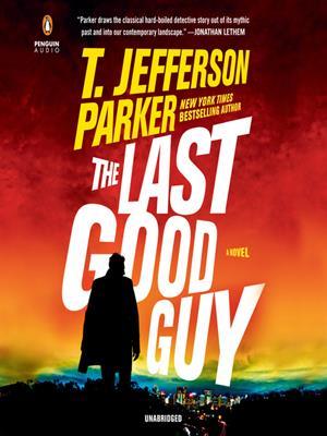 The last good guy . T. Jefferson Parker.