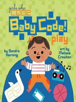 Baby code! play . Sandra Horning.