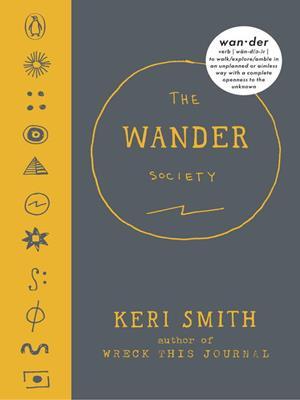 The wander society . Keri Smith.