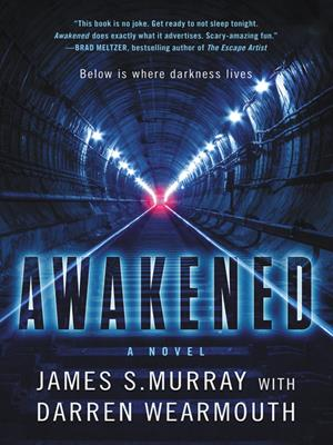 Awakened  : A Novel. James S Murray.