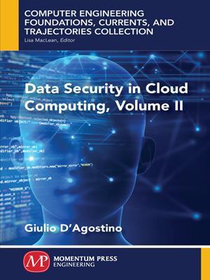 Data security in cloud computing, volume ii . Giulio D'Agostino.