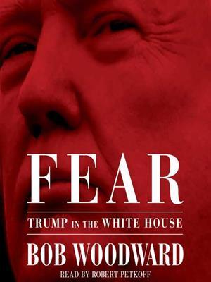 Fear  : Trump in the White House. Bob Woodward.