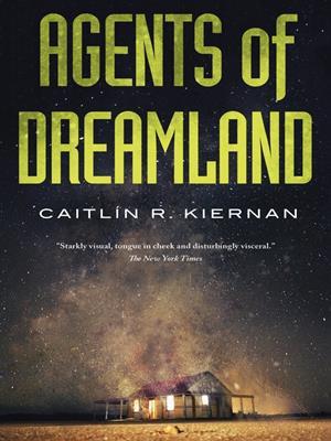 Agents of dreamland . Caitlin R Kiernan.