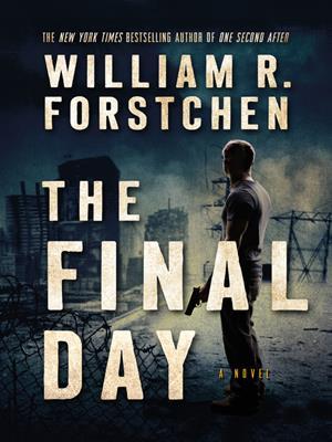 The final day--a novel  : A John Matherson Novel Series, Book 3. William R Forstchen.