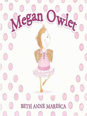 Megan owlet . Beth Anne Maresca.