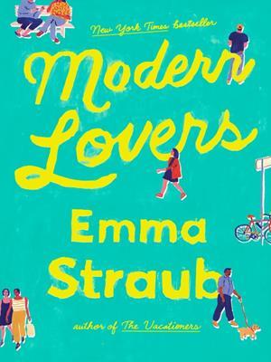 Modern lovers . Emma Straub.