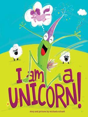 I am a unicorn! . Michaela Schuett.