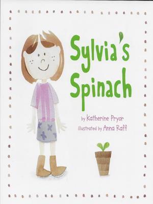 Sylivia's spinach . Katherine Pryor.