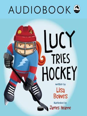 Lucy tries hockey . Lisa Bowes.