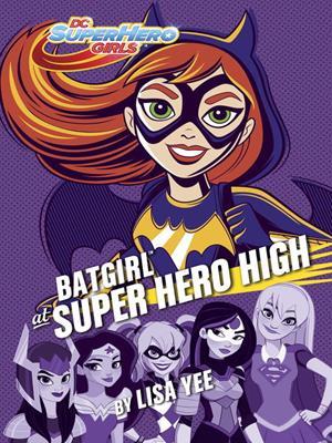 Dc super hero girls #3 . Lisa Yee.