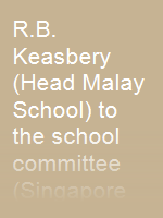 R.B. Keasbery (Head Malay School) to the school committee (Singapore Institution) dated 2 July 1841 regarding their patronage of a boarding school for Malay education
