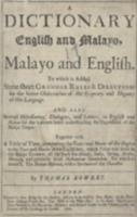 A dictionary, English and Malayo, Malayo and English, to which is added some short grammar rules & directions ...
