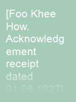 [Foo Khee How. Acknowledgement receipt dated 01.06.1927]